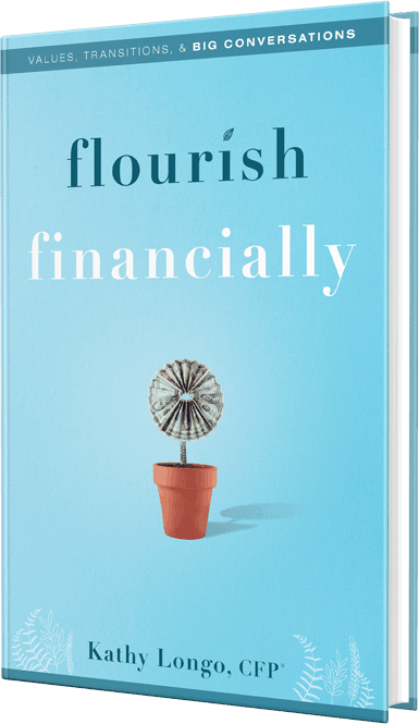 ARE YOU READY TO FLOURISH FINANCIALLY? Flourish Financially: Values, Transitions, and Big Conversations