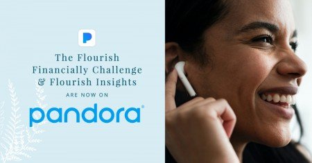 The Flourish Financially Challenge & Flourish Insights are now on Pandora!