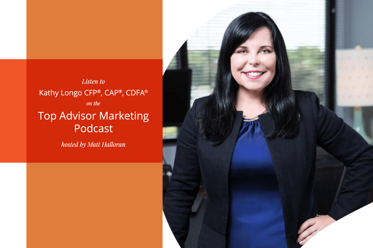 Kathy Longo Shares Her Expertise on the Top Advisor Marketing Podcast
